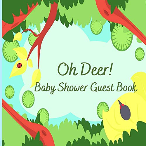 Oh Deer! Baby Shower Guest Book: Baby Shower Guest Book Safari Theme Includes Guest Log with Name, Relationship with Parents, Advice for Parents and ... Email; Notes/Photo Frame | 120 Pages 8.25 x 8