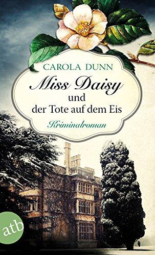 Miss Daisy und der Tote auf dem Eis: Kriminalroman (Miss Daisy ermittelt, Band 1)