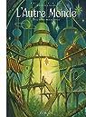 L'Autre Monde - Cycle 4, tome 2 : Les brouillons 2/2 par Rodolphe