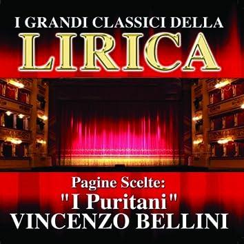 Vincenzo Bellini : I Puritani, Pagine scelte (I grandi classici della Lirica)