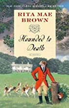 Rita Mae Brown Series (The Hounds and the Fury, The Hunt ZBall, Hounded to Death , The Tell-Tale Horse