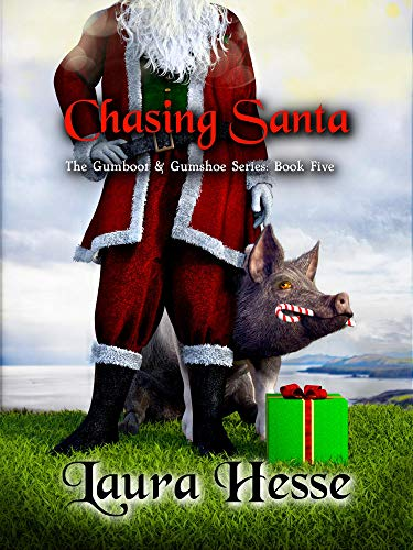 Chasing Santa: An entertaining Christmas cozy mystery for animal lovers (The Gumboot & Gumshoe Series Book 5) by [Laura Hesse]