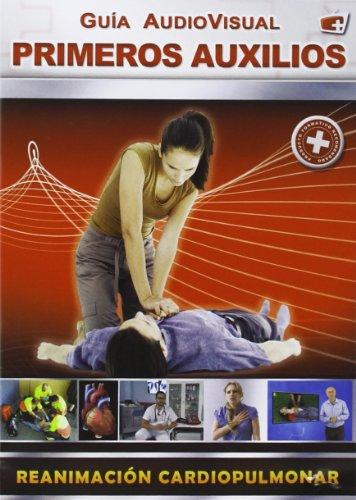 Guia Audiovisual Primeros Auxilios-Reanimación Cardiopulmonar [DVD]