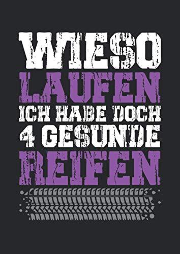 Notizbuch A4 liniert mit Softcover Design: Wieso Laufen habe 4 gesunde Reifen Auto Tuning Führerschein: 120 linierte DIN A4 Seiten