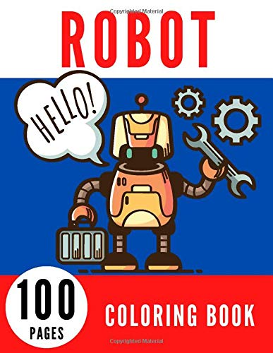 ROBOT COLORING BOOK: Big Robots Colouring Mazes Activity Books For Kids For Adults