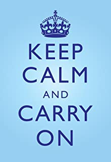 Keep Calm Carry On Motivational Inspirational WWII British Morale Bright Blue Cubicle Locker Mini Art Poster 8x12