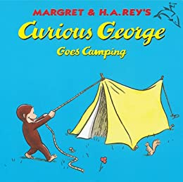 Curious George Goes Camping by [H. A. Rey, Margret Rey]