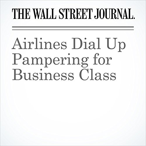 Airlines Dial Up Pampering for Business Class copertina