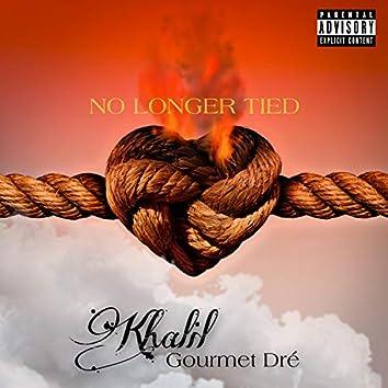 No Longer Tied (feat. Gourmet Dre')