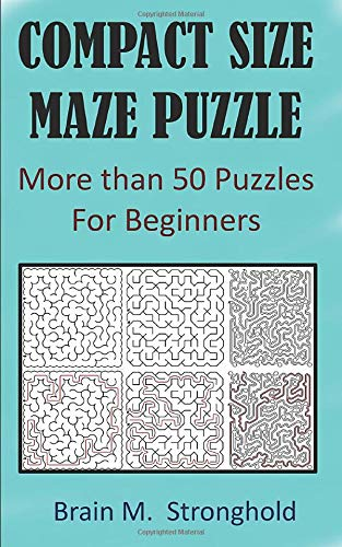Compact Size Maze Puzzle: More than 50 Puzzles For Beginners