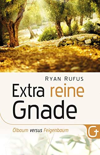 Extra reine Gnade: Ölbaum versus Feigenbaum (German Edition)