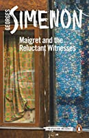 Maigret and the Reluctant Witnesses (Inspector Maigret)
