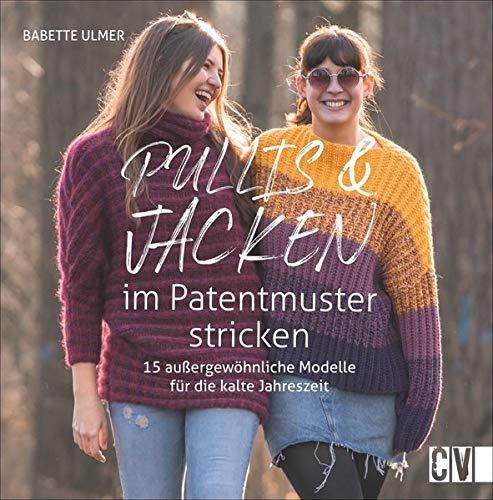 Pullis und Jacken im Patentmuster stricken: 15 außergewöhnliche Modelle für die kalte Jahreszeit