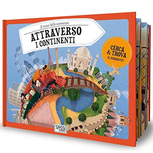 Attraverso i continenti. Il treno delle avventure. Ediz. a colori
