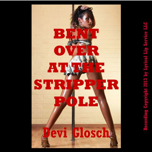 Bent Over at the Stripper Pole audiobook cover art