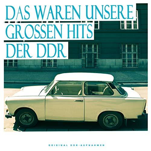Das waren unsere großen Hits der DDR