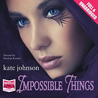 Impossible Things                   By:                                                                                                                                 Kate Johnson                               Narrated by:                                                                                                                                 Penelope Rawlins                      Length: 13 hrs and 33 mins     18 ratings     Overall 4.6