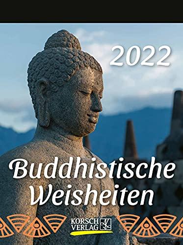 Buddhistische Weisheiten 2022: Tages-Abreisskalender mit einem neuen Spruch für jeden Tag. I Aufstellbar I 12 x 16 cm