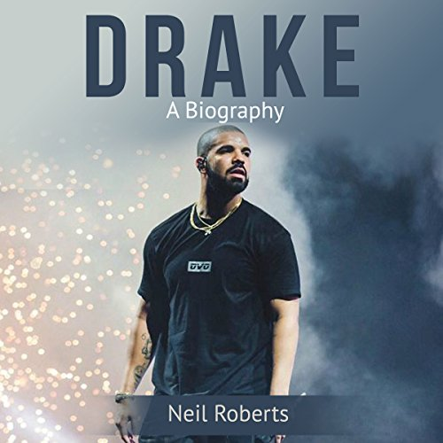 Drake: A Biography Audiobook By Neil Roberts cover art