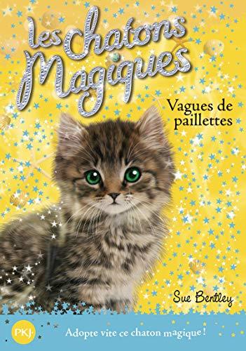 Les chatons magiques - tome 09 : Vagues de paillettes (09)