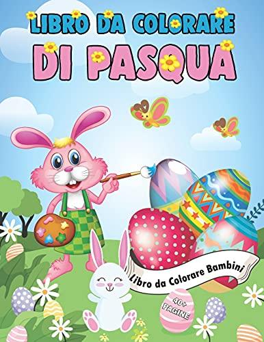 libro da colorare di pasqua: FELICE PASQUA Libro da Colorare per Bambini 4-10 Anni - 44 pagine da colorare di Pasqua - Pasqua Regali Bambini - Libro ... da colorare per bambini con uova di Pasqua