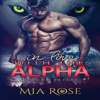 In Love with an Alpha     Full Moon Series, Book 1              By:                                                                                                                                 Mia Rose                               Narrated by:                                                                                                                                 Sarah Puckett                      Length: 5 hrs and 12 mins     1 rating     Overall 4.0