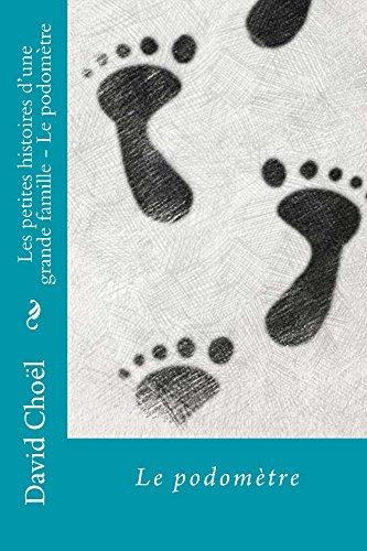 Les petites histoires d une grande famille: Le podomètre (French Edition)