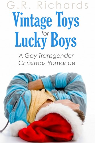 Vintage Toys for Lucky Boys: A Gay Transgender Christmas Romance (Randy and Max series Book 1) (English Edition)