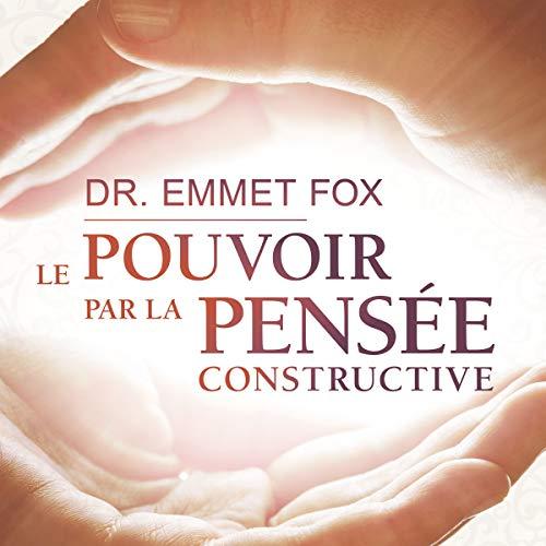 Le pouvoir par la pensée constructive audiobook cover art