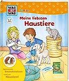 WAS IST WAS Junior Meine liebsten Haustiere: WAS IST WAS Junior Edition