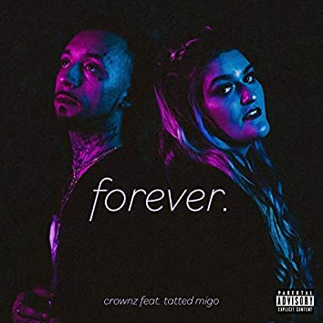 forever. (feat. Tatted Migo)
