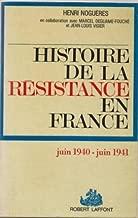 Histoire de la Résistance en France juin 1940-juin 1941 tome 1