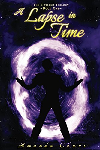 A Lapse in Time: The Twisted Trilogy - Book I (English Edition)
