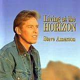 Steve Amerson:Living at the Horizon (UK Import)