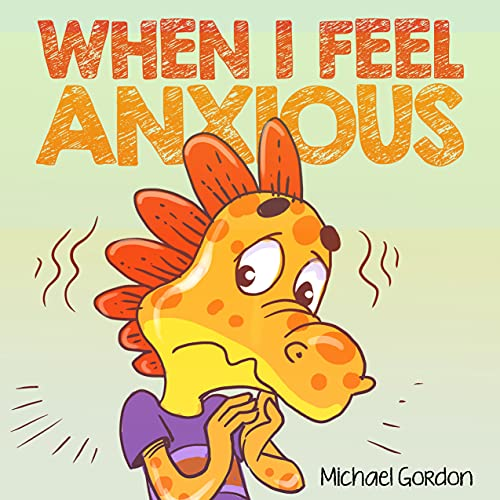 When I Feel Anxious: Children's Book about Overcoming Worries, Emotions & Feelings, Kindergarten, Preschool Kids (Coping Skills 4) (English Edition)