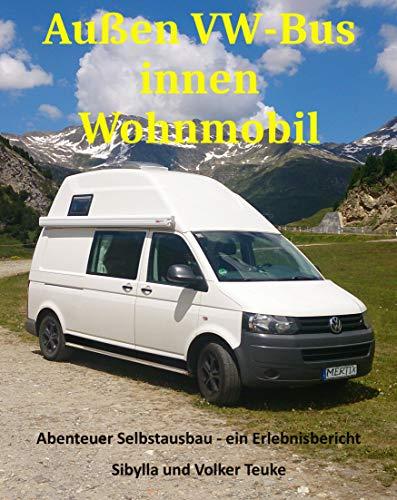 Außen VW-Bus innen Wohnmobil: Abenteuer Selbstausbau
