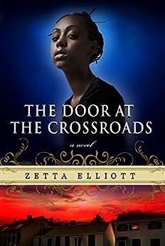 The Door at the Crossroads by [Zetta Elliott]