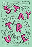 Dotted Line Notebook: Stay True | Tattoo Artist Notebook | 120 Pages 6x9 in | Pretty Notebook for Gr...