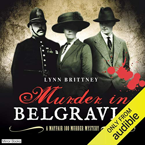 Murder in Belgravia                   Written by:                                                                                                                                 Lynn Brittney                               Narrated by:                                                                                                                                 Gabrielle Glaister                      Length: 10 hrs and 20 mins     Not rated yet     Overall 0.0