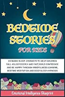 Bedtime Stories for Kids: 20 Magic Lullaby Journeys to Help Children Fall Asleep Deeply and Fast, Build Confidence and Be Happy through Mindfulness Learning, Bedtime Meditation, Deep Sleep Hypnosis (Charming Prince Collection)