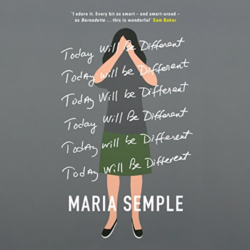 Today Will Be Different                   By:                                                                                                                                 Maria Semple                               Narrated by:                                                                                                                                 Kathleen Wilhoite                      Length: 6 hrs and 28 mins     8 ratings     Overall 2.9