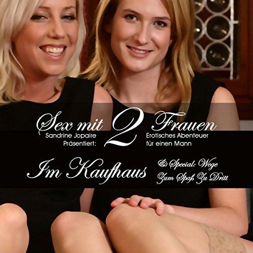 Sex mit 2 Frauen: Im Kaufhaus & Special: Wege zum Spaß zu Dritt audiobook cover art