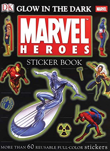 Ultimate Sticker Book: Glow in the Dark: Marvel Heroes: More Than 60 Reusable Full-Color Stickers