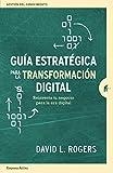 Guía estratégica para La Transformación Digital: Reinventa tu negocio para la era digital (Gestión del conocimiento)