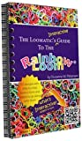 The Loomatic's Interactive Guide to the Rainbow Loom