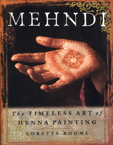 Mehndi: The Timeless Art of Henna Painting (English Edition)