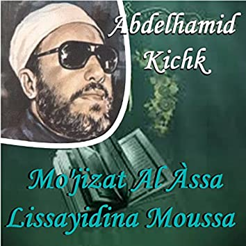 Mo'jizat Al Àssa Lissayidina Moussa (Quran)