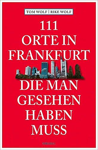Preisvergleich Produktbild 111 Orte in Frankfurt,  die man gesehen haben muss