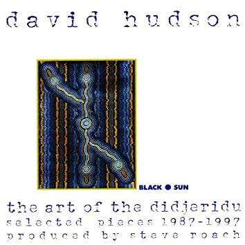 The Art of the Didjeridu: Selected Pieces 1987-1997