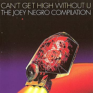 Joey Negro Presents Can't Get High Without U
